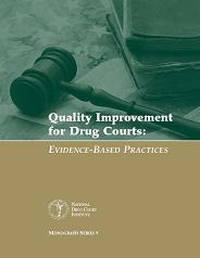 Quality Improvement for Drug Courts: Evidence-Based Practices